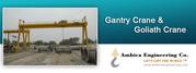 High Radius Construction Sites? Use Gantry and Goliath Cranes