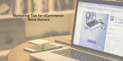 Marketing Tips for Ecommerce Store Owners