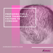 Preparing For A Hair Transplant: Factors To Consider