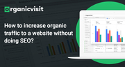 Increase Organic Traffic to a Website without Doing SEO