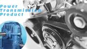 Get High-Grade Power Transmission Products for Your Business!